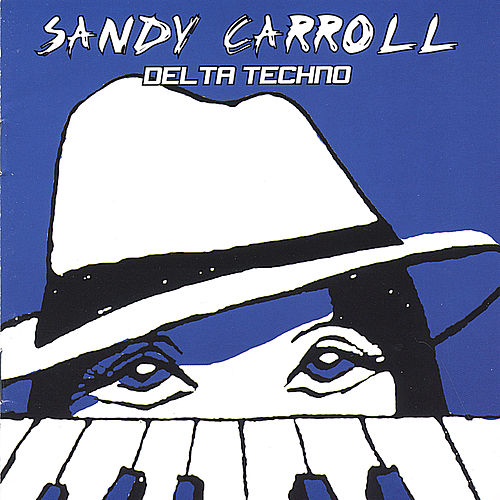 Delta Techno by Sandy Carroll