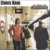 Up From The Underground by Chris Kahl