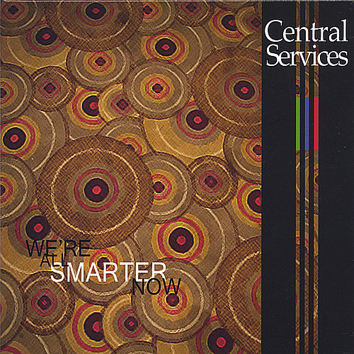 We're All Smarter Now EP by Central Services