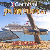 Volume 1 - Hot Hot Hot and More by The Carnival Steel Drum Band