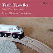 Train Traveller: Tokyo-Kyoto, Kyoto-Tokyo by Various Artists