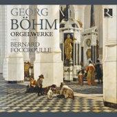 Böhm: Orgelwerke by Bernard Foccroulle