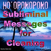Ho'oponopono, Subliminal Messages for Cleaning by Chloé