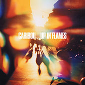 Up In Flames (Special Edition) by Caribou