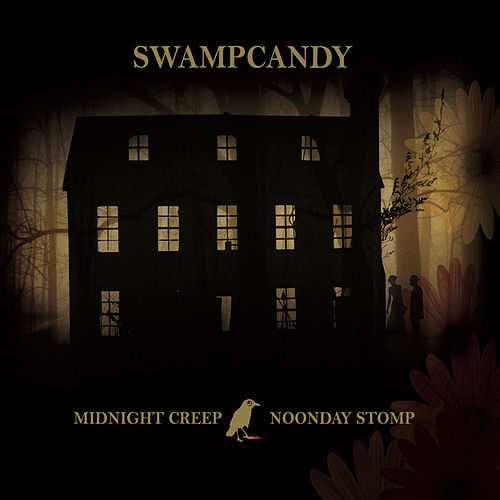 Midnight Creep / Noonday Stomp by Swampcandy