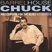Prescription For The Blues by Barrelhouse Chuck