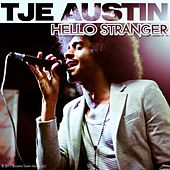 Hello Stranger - Single by Tje Austin