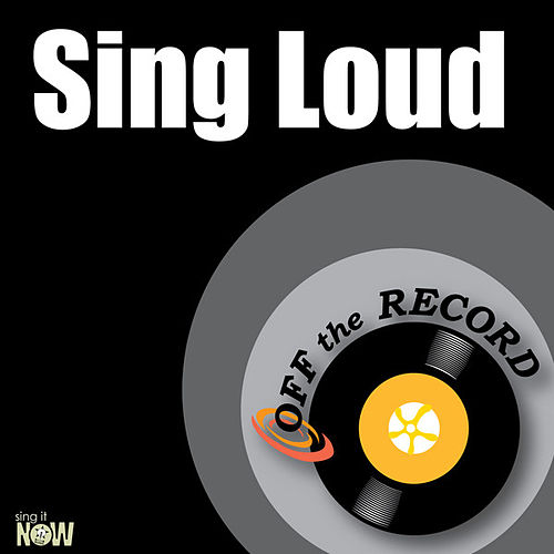 Sing Loud - Single by Off the Record