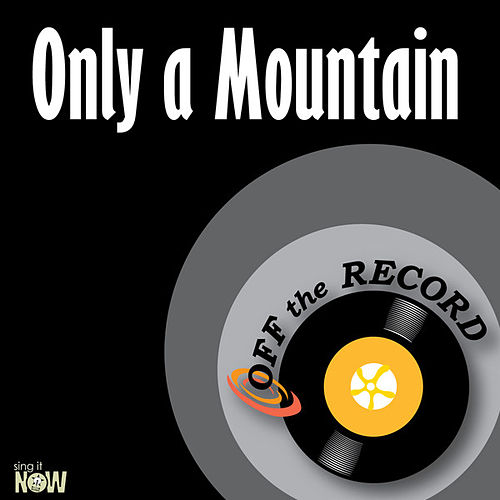 Only a Mountain - Single by Off the Record
