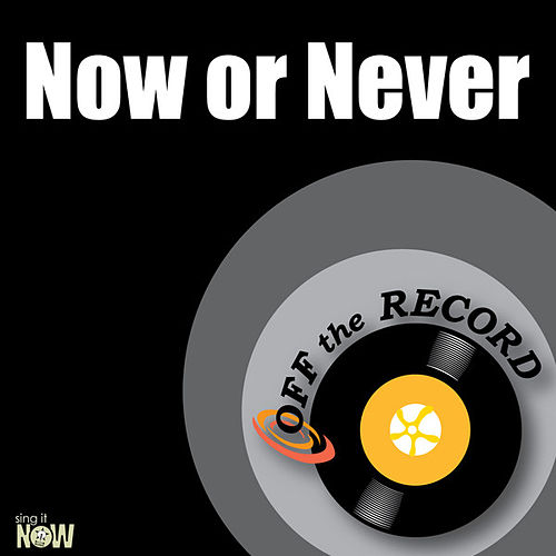 Now or Never - Single by Off the Record