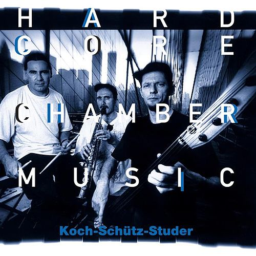 Hardcore Chambermusic by Koch Schütz Studer