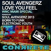 Love You Feel 2013 (Remixes) by Soul Avengerz