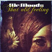 That Old Feeling - EP by Mr. Moods