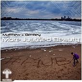More Justified Beauty MJB - EP by Matthew J Bentley