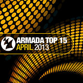 Armada Top 15 - April 2013 by Various Artists