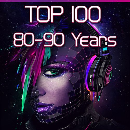 Top 100 80-90 Years by Various Artists