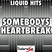 Somebody's Heartbreak - Tribute to Hunter Hayes by Liquid Hits