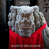 Sleep of the Shadow by Sigma