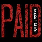 Paid (feat. Los Rakas) - Single by San Quinn
