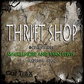 Thrift Shop (In The Style Of Macklemore & Ryan Lewis feat. Wanz) - Single by The Thrift Shop