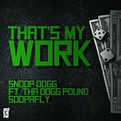 That's My Work (feat. Tha Dogg Pound & Soopafly) - Single by Snoop Dogg