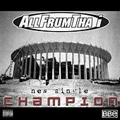 Champion - Single by AllFrumTha I
