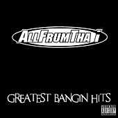 Greatest Bangin Hits by AllFrumTha I