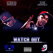 Watch Out (feat. Menace) - Single by Stressdollaz