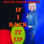 If I Back It Up - Single by Nellie Tiger Travis