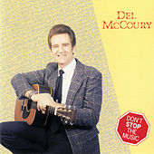 Don't Stop the Music by Del McCoury