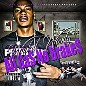 All Gas No Brakes by Who Kid Woody