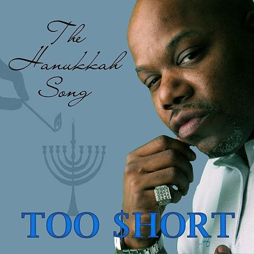 The Hanukkah Song - Single von Too Short