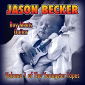 Boy Meets Guitar - Volume 1 of the Youngster Tapes by Jason Becker