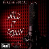 Hold It Down - Single by Stressdollaz