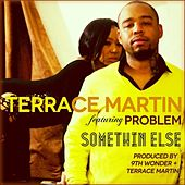 Something Else (feat. Problem) - Single by Terrace Martin