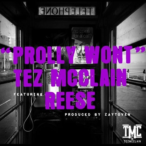 Prolly Won't (feat. Reese) - Single by Tez McClain
