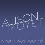 When I Was Your Girl von Alison Moyet