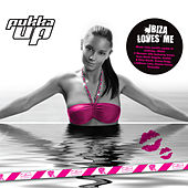 Pukka Up presents Ibiza Loves Me by Various Artists