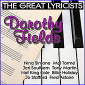 The Great Lyricists – Dorothy Fields by Various Artists