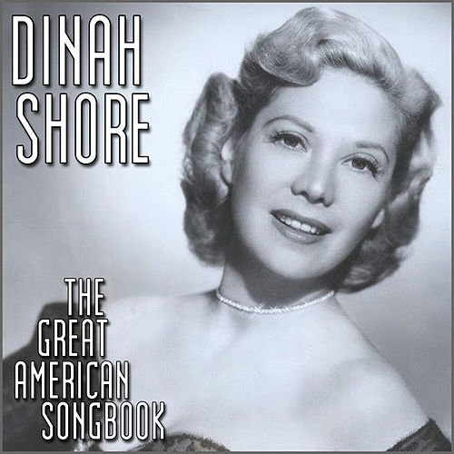 The Great American Song Book by Dinah Shore