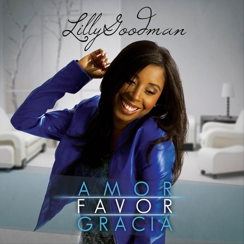 Amor Favor Gracia by Lilly Goodman