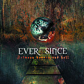 Between Heaven and Hell by Ever Since