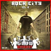 Rock City Vol. 8 Club Workout von Various Artists