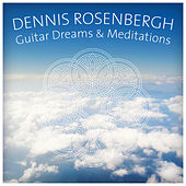 Guitar Dreams & Meditations by Dennis Rosenbergh