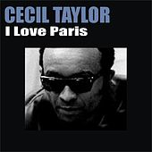 I Love Paris by Cecil Taylor