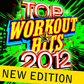 Top Workout Hits 2012 - New Edition by Cardio Workout Crew