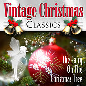 The Fairy On the Christmas Tree - Vintage Christmas Classics by Various Artists