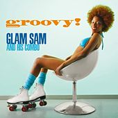 Groovy ! by Glam Sam