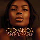 While I'm Awake by Giovanca