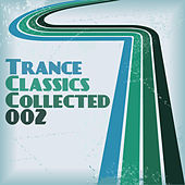 Trance Classics Collected 02 by Various Artists